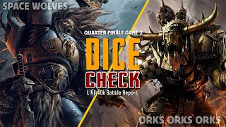 Space Wolves (DonP) vs. Orks (Marky) 2,000pts. | Quarter Finals Game 2 Dice Check 40k Tournament