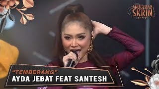 Temberang - Ayda Jebat feat Santesh | #ASK2019