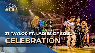Ladies of Soul 2018 | Celebration - JT Taylor ft. Ladies of Soul