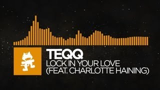 [House] - Teqq - Lock in Your Love (feat. Charlotte Haining) [Monstercat Release]