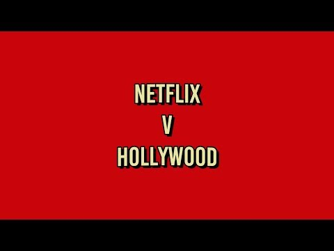Netflix V Hollywood