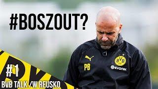 BOSZ OUT?! #BVBTalk /w Reusko |HD