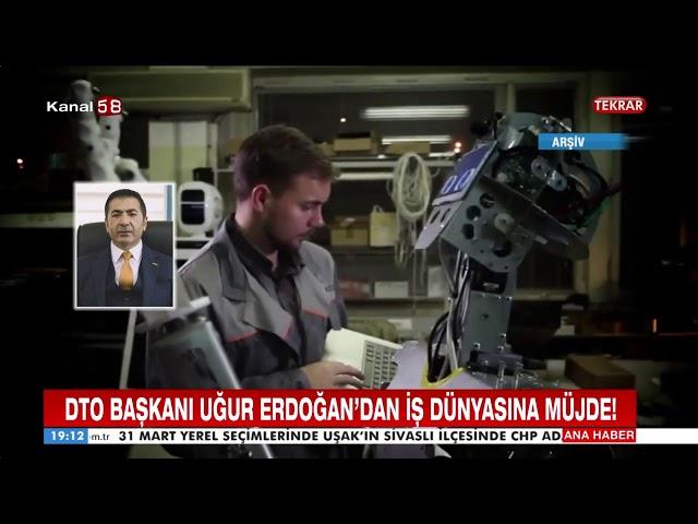 Kanal 58-DTO Başkanı Erdoğan'dan KOBİ'lere müjde 12.04.2019