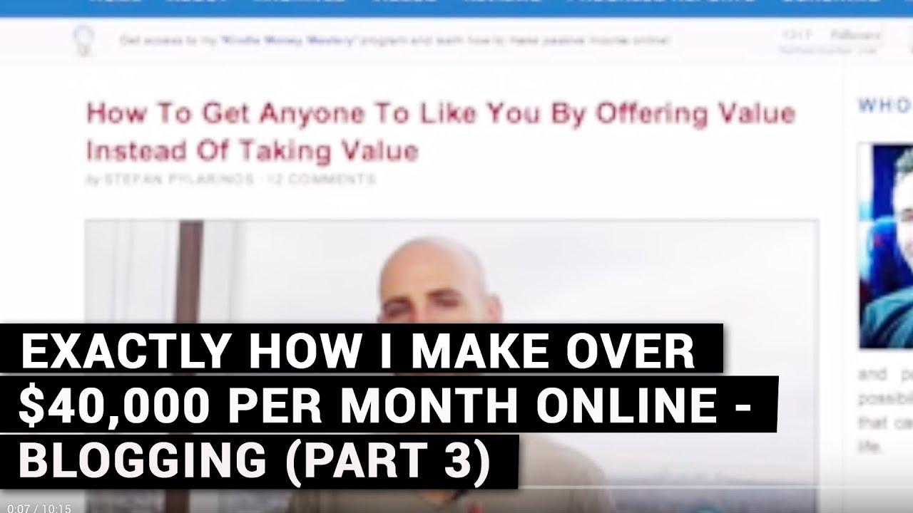 Exactly How I Make Over $40,000 Per Month Online - Blogging