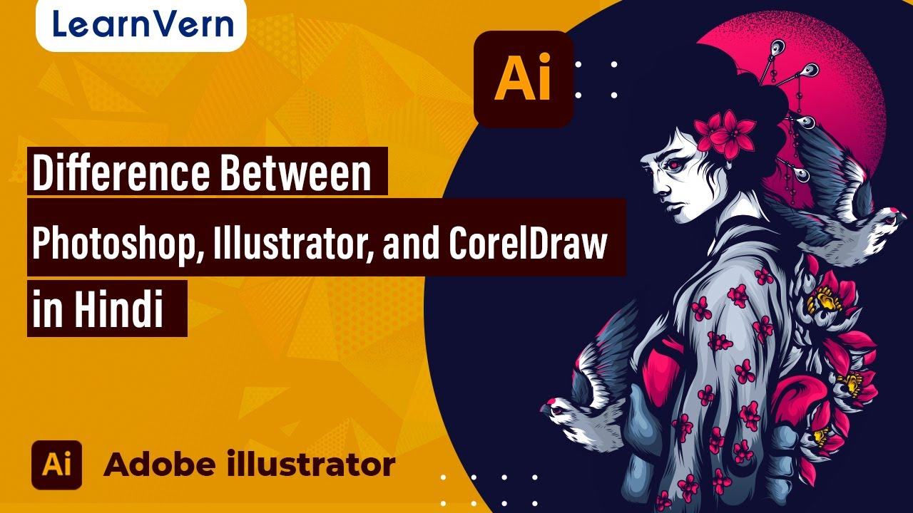 Difference between Photoshop, Illustrator , and Coreldraw in Hindi for FREE  on LearnVern
