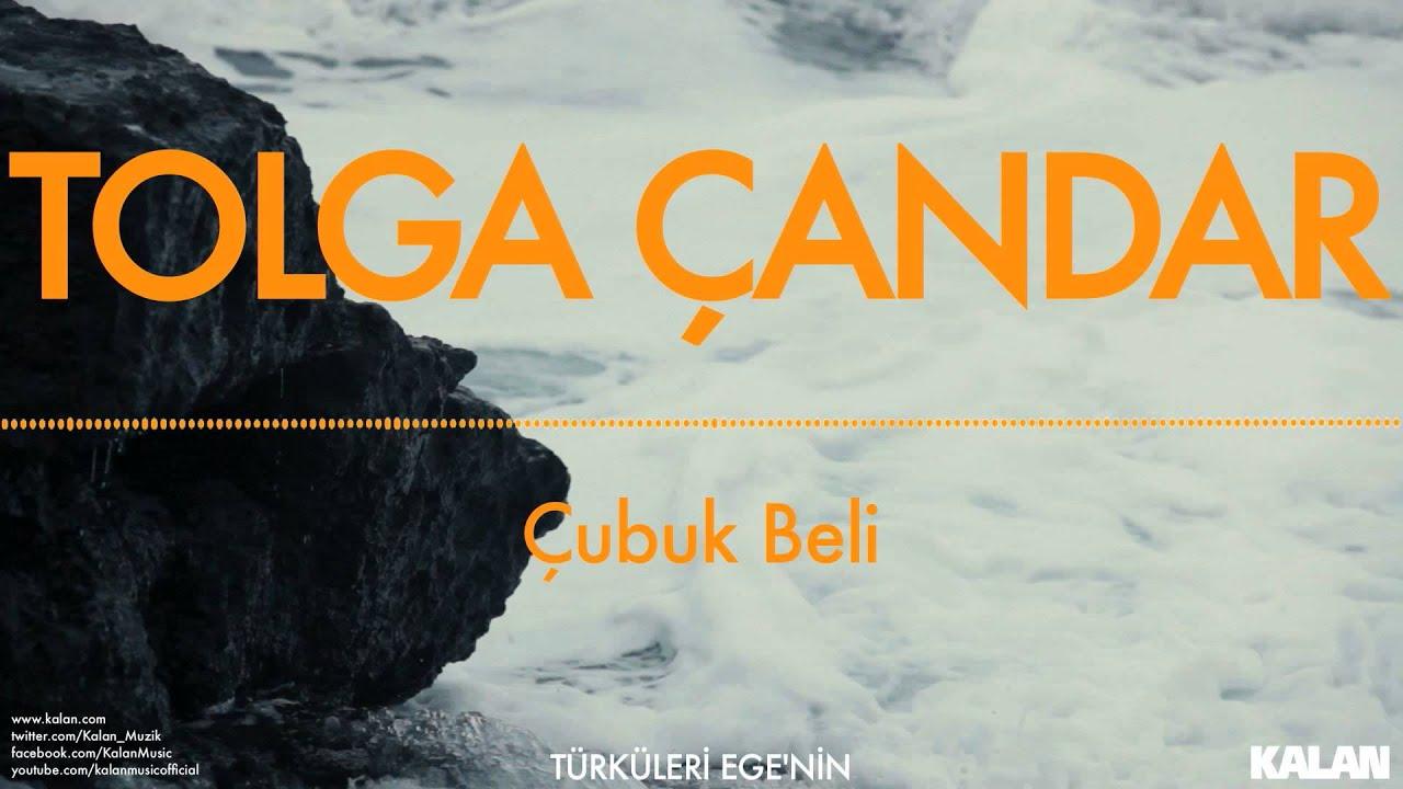 Tolga Çandar - Çubuk Beli - [ Türküleri Ege'nin © 1993 Kalan Müzik ]