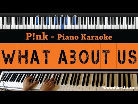 Pink - What About Us - Piano Karaoke / Sing Along / Cover with Lyrics
