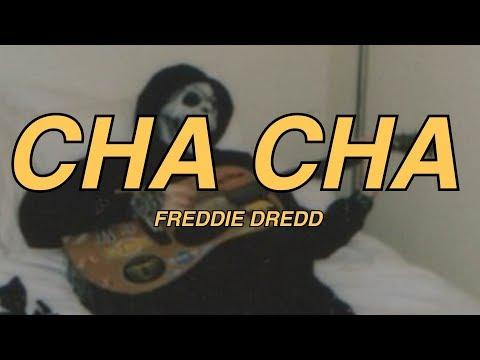 freddie-dredd---cha-cha-(lyrics)