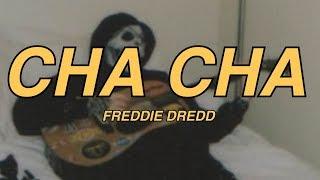 FREDDIE DREDD - CHA CHA (Lyrics)