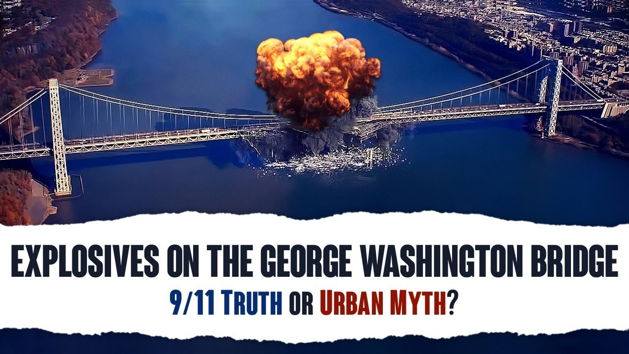 Explosives on The George Washington Bridge: 9/11 Truth or Urban Myth? (Dancing Israelis)