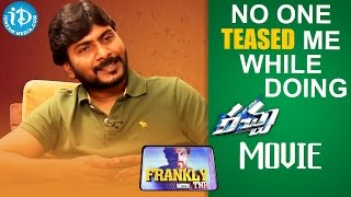No one teased me while doing racha movie - sampath nandi || frankly with tnr ||talking movies