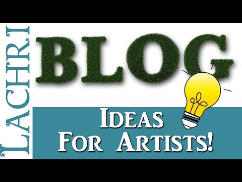 Art Q&A Blog Ideas for Artists w/ Lachri