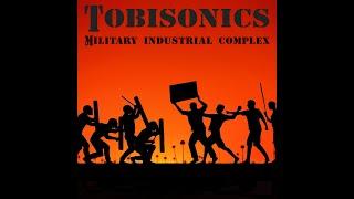 "Tobisonics ""Military Industrial Complex"" Lyric Video / Visualizer"