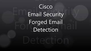 4.  Cisco Email Security: Forged Email Detection