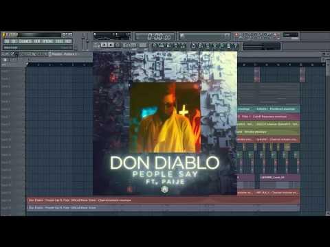 Don Diablo - People Say feat. Paije (Remake Fl Studio)