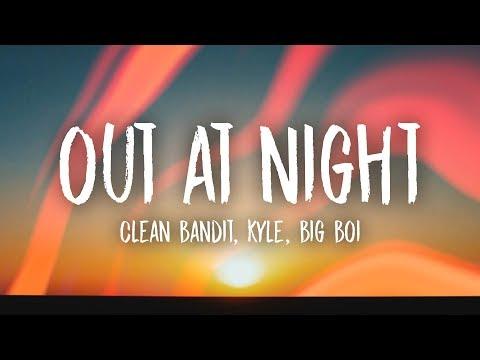 Clean Bandit - Out At Night (Lyrics) ft. KYLE & Big Boi