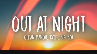 Clean Bandit - Out At Night (Lyrics) ft. KYLE & Big Boi Video