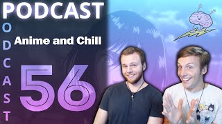 SOS Podcast #56 - Anime and Chill