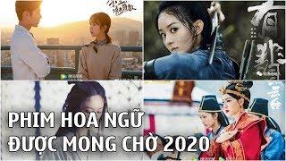 8 Phim truyền hình Hoa ngữ được mong chờ trong năm 2020