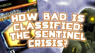 How Bad Is Classified: The Sentinel Crisis? (Xbox) - IMPLANTgames