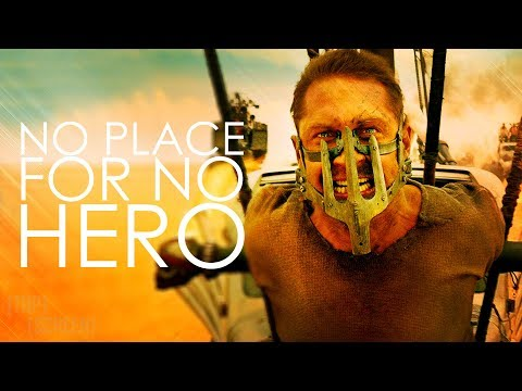 Mad Max: Fury Road - No Place For No Hero