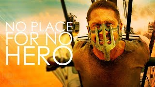 Скачать Mad Max Fury Road No Place For No Hero