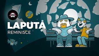 Support LAPUTA: http://99l.tv/ReminisceID It's all on Spotify → htt...