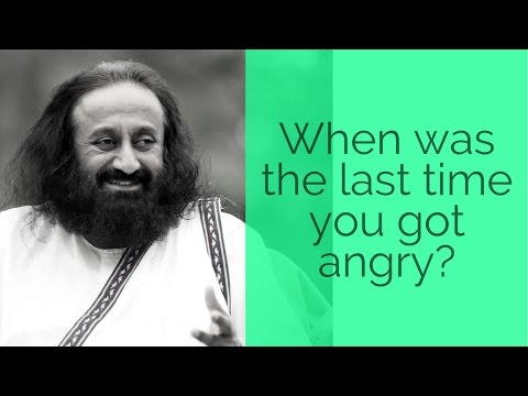 When was the last time you got angry? - Question and Answer session with Sri Sri