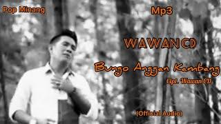 Mp3 - Bungo Anggan Kambang - Official Audio Vocal / Cipt. Wawan CD