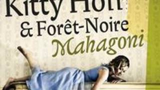 Kitty Hoff & Foret-Noire - Mahagoni