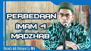 Perbedaan Imam 4 Madzhab | Ustadz Adi Hidayat Lc MA