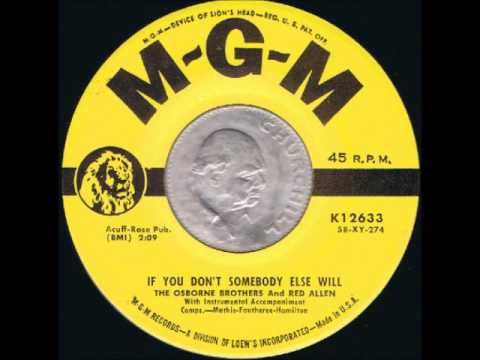 The Osborne Bros & Red Allen - If You Don't Somebody Else Will