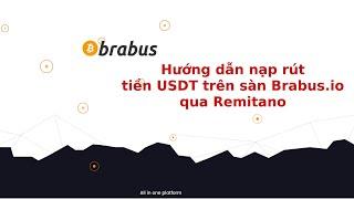 Hướng dẫn nạp rút tiền USDT trên sàn Brabus.io qua Remitano