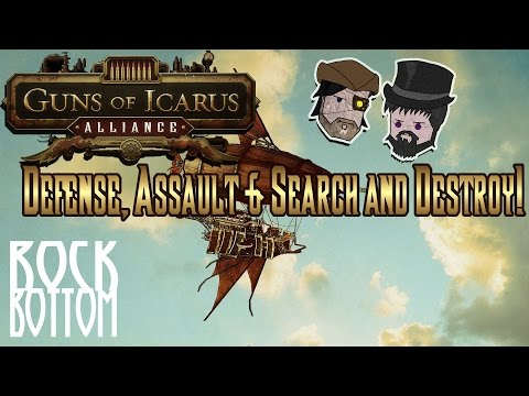 Guns of Icarus: Alliance: Defense, Assault & Search and Destroy - Rock Bottom