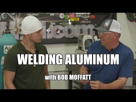 Welding Aluminum With Bob Moffatt