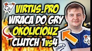 VIRTUS PRO WRACA DO GRY OKOLICIOUZ CLUTCH 1vs4 SNAX NOŻUJE CSGO BEST MOMENTS