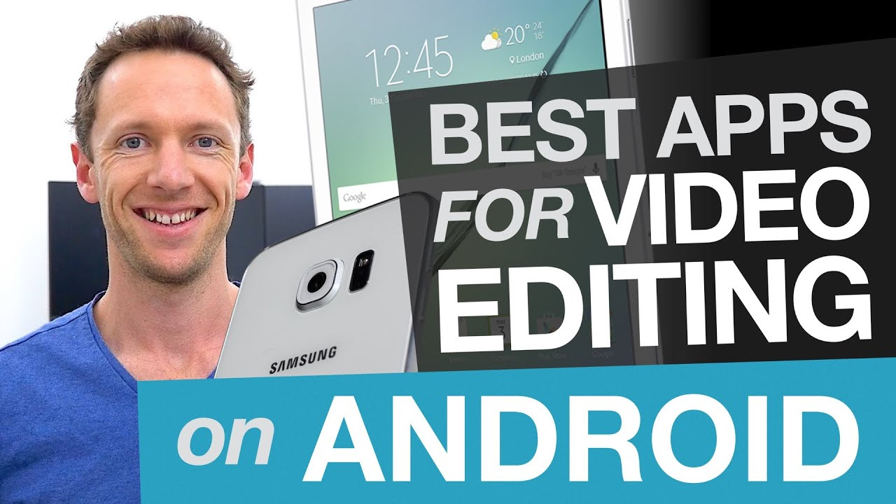 Android Video Editing: Best Video Editing Apps for Android