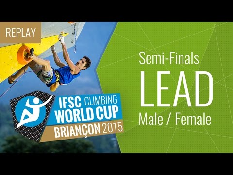 IFSC Climbing World Cup Briançon 2015 - Lead - Semi-Finals - Male/Female