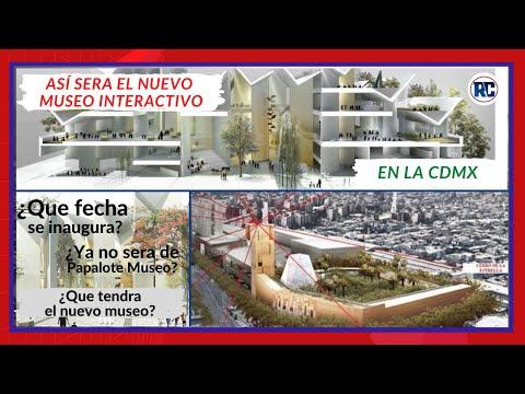 Así sera el NUEVO MUSEO INTERACTIVO en la Ciudad de México | ¿Ya no sera del PAPALOTE MUSEO? 2021
