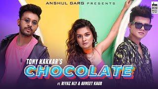Chocolate full Song - Tony Kakkar ft. Riyaz Aly & Avneet Kaur || Satti Dhillon || Anshul Garg