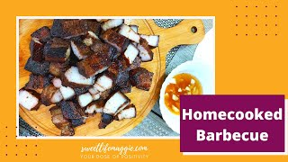 Homecooked Barbecue Weekend Bonding | Your Dose of Positivity | sweetlifemaggieEATS