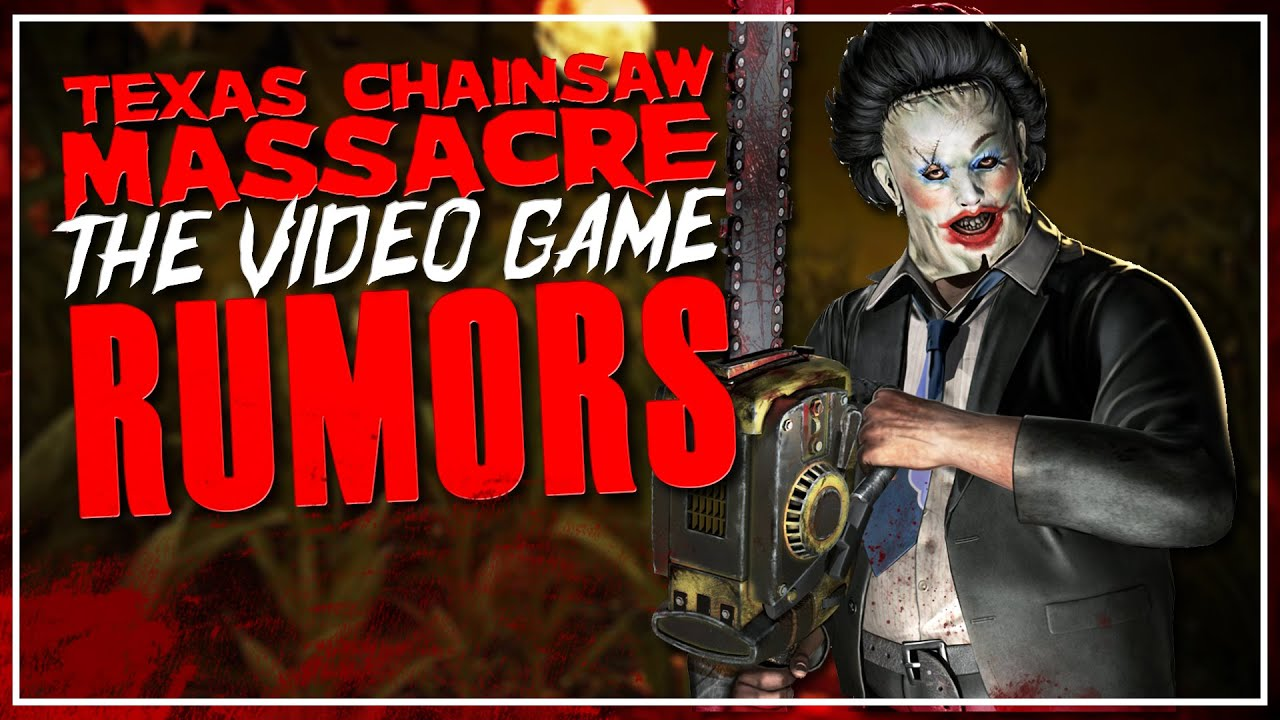 LEATHERFACE The Game Confirmed?? | Addressing the Rumors...