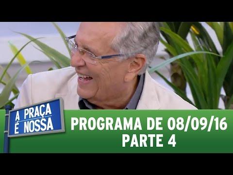 A Praça é Nossa (08/09/16) - Parte 4