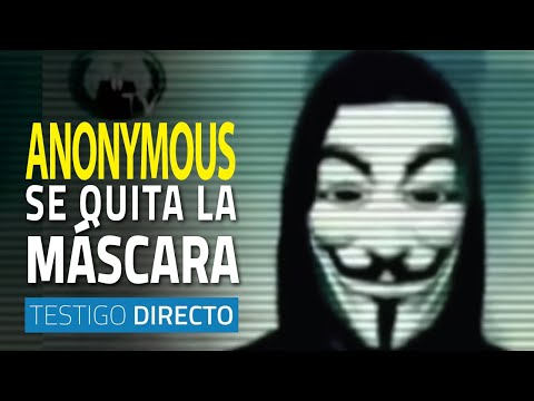 Anonymous se quita la máscara - Testigo Directo