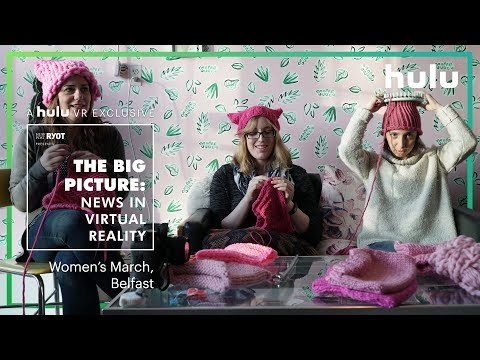 The Big Picture: News in Virtual Reality | Women's March and Belfast • on Hulu