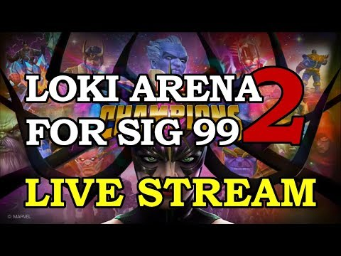 Loki Arena for Sig 99 - Part 2 | Marvel Contest of Champions Live Stream