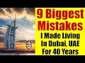 9 Biggest Mistakes I Made Living In Dubai, UAE For 40 Years - My Biggest Regrets