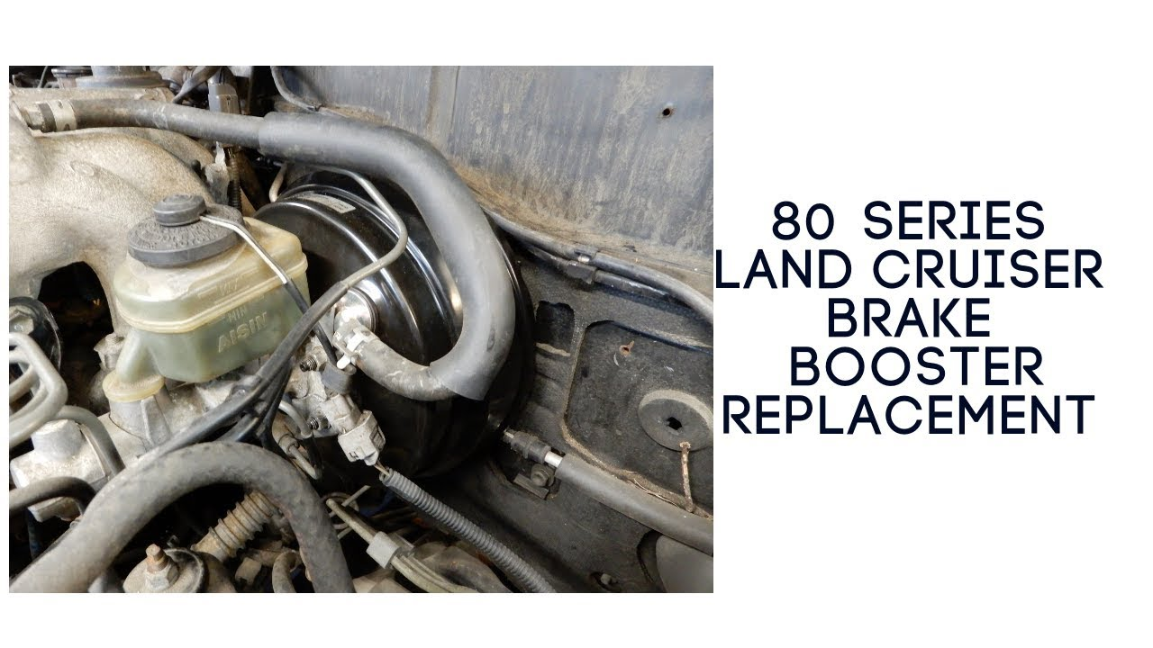 80 Series Land Cruiser LX450 Brake Booster Replacement