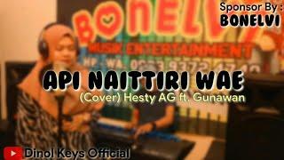 Lagu Bugis Paling Sedih|| Api Naitiri Wae - Cipta Supri Ririn|| Cover Hesty Ag Ft Gunawan keys
