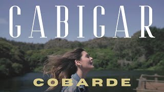 gabigar-cobarde-video-oficial